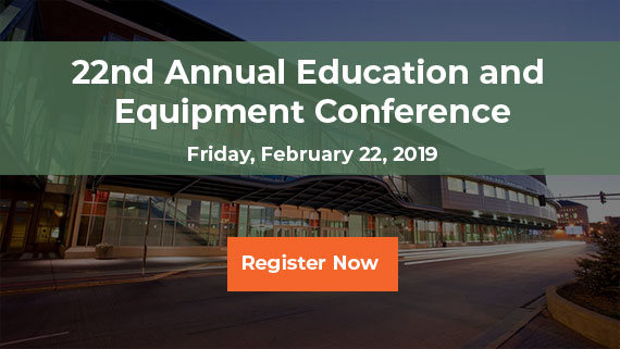 Register for the 22nd Annual Education and Equipment Conference